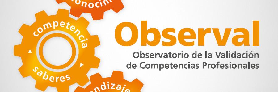 Observatorio de la Validación de Competencias Profesionales (OBSERVAL)
